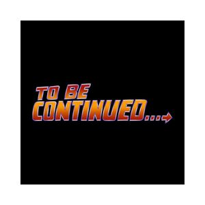 to be continued 6