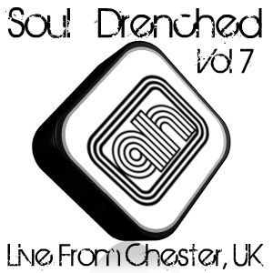 Soul Drenched Vol 7 - Live From Chester.