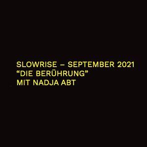 Slow Rise Radio Show / Thema: Die Berührung / Gast: Nadja Abt / 03.09.21