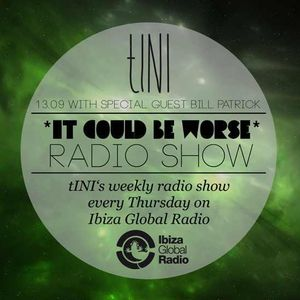 """tINI """"IT COULD BE WORSE"""" Radioshow #10 Guest: Bill Patrick 13.09.12"""