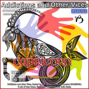 Addictions and Other Vices 351 - Capricorn 12/21/2016