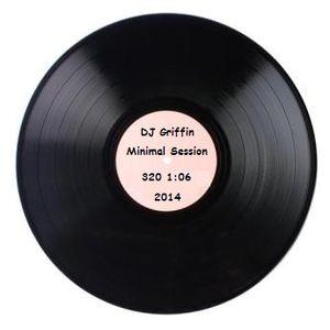 DJ Griffin - Minimal Session 320_1:06_2014