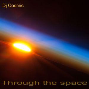 Dj Cosmic - Through The Space mix