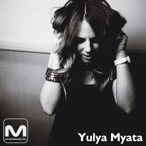 Yulya Myata - Exclusive Mix For Macromusic