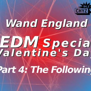 EDM Special Valentine's Day - Part 4 The Following