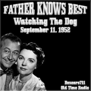 Father Knows Best - Watching The Dog (09-11-52)