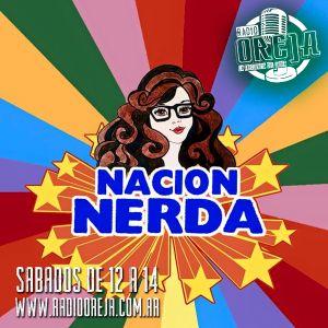 NACION NERDA - PROGRAMA 017 - 17-10-15 - SABADOS DE 12 A 14 HS POR WWW.RADIOOREJA.COM.AR