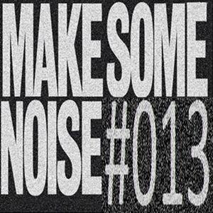 make some noise #013
