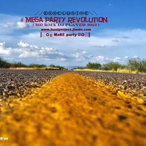 # MeGa Party Revolution  (HD rMx DJ Player 2012)