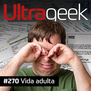 Ultrageek 270 – Vida adulta