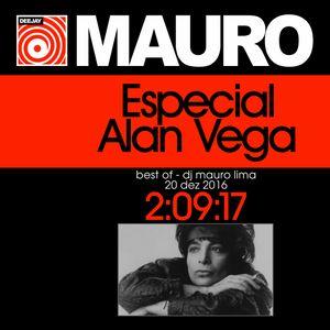 ESPECIAL ALAN VEGA Best Of - Dj Mauro Lima - 20 Dez 2016
