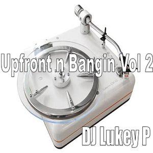 Dj Lukey P - Upfront n Bangin House Vol 2