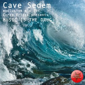 Cave Sedem Exclusive Mix for Corey Briggs presents Music Is The Drug (12.2015)