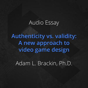 Authenticity vs. validity: A new approach to video game design