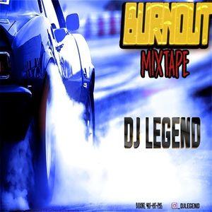 Dj Legend - The BurnOut Mixtape