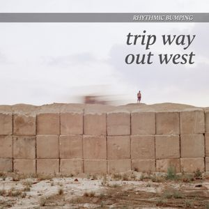 Trip Way Out West (Deep House/Techno, March 2016)