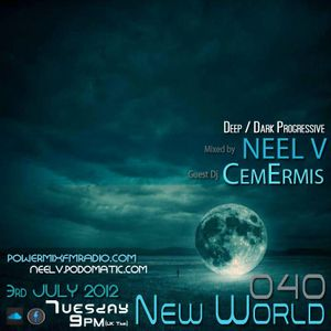 New World 040 mixed by Neel V, Guest Dj CemErmis