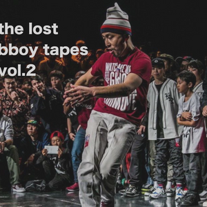 the lost bboy tapes vol.2