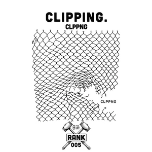 Rank No. 005 - clipping.: 'CLPPNG'