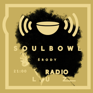 Soulbowl w Radiu LUZ: 178. Be Thankful for What You Got (2019-10-16)