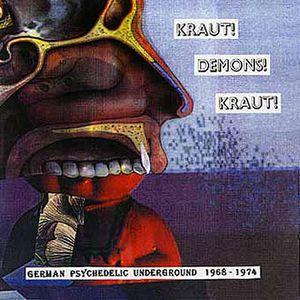 1968-1974: Kraut! Demons! Kraut! - German Psychedelic Underground