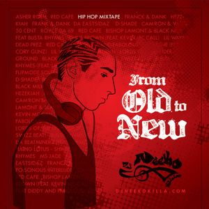 Dj Neeko Killa - From Old to New (Real Hip Hop Mixtape)
