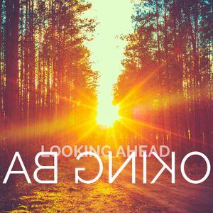 Looking Ahead Looking Back (Week 3)