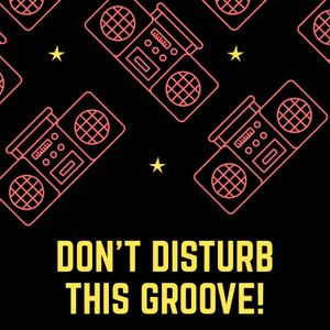 Don't Disturb This Groove! EP 3 - 3.4.17