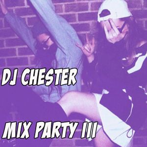 MIX PARTY III - DJ CHESTER