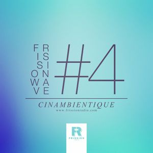 FRISSIONWAVE #4