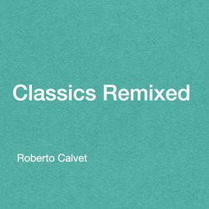Classics Remixed 06 Roberto Calvet