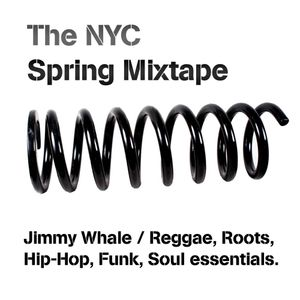 Jimmy Whale - NYC Spring Mixtape