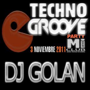 DJ Golan@TECHNO GROOVE (MI CLUB) 03/11/2011