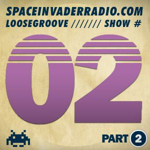 Loosegroove - Space Invader Radio #2 (03-Jun-09) Pt.2 with The Van