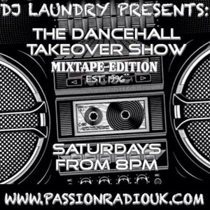 DJ LAUNDRY - dancehall take over (3RD HOUR)  31st MAY - www.passionradiouk.com 8pm-12am every sat