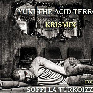 KRISMIX - YUKI THE ACID TERROR Mix 2016