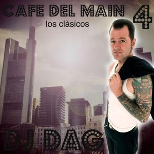 DJ Dag - Cafe del Main Vol. 4