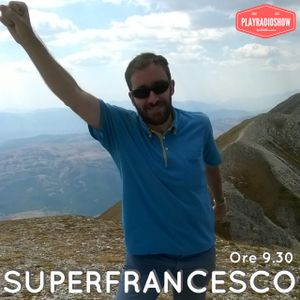 SuperFrancesco - Puntata 34 - 30 Novembre 2017