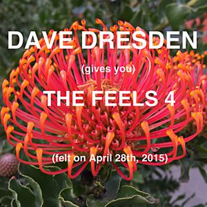 Dave Dresden Gives You THE FEELS 4 (felt On April 28th 2015)