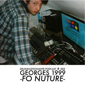DEUXMILLENONANTE PODCAST 002 - FO NUTURE by GEORGES 1999