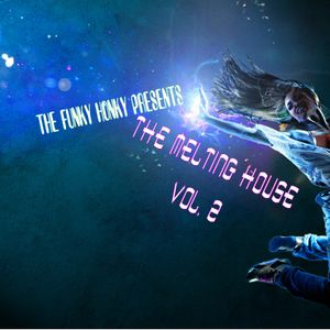 THE FUNKY HONKY PRESENTS THE MELTING HOUSE VOL. 2