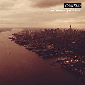 Gamblo - Music For Life, Dechinkos Guest Mix