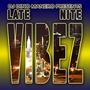 Dino Manero - Late Nite Vibez 2017