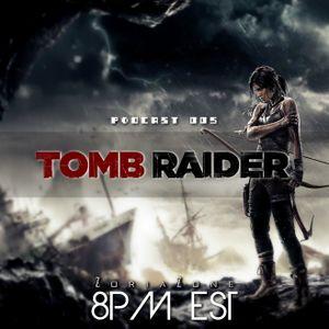 Podcast #005: Tomb Raider