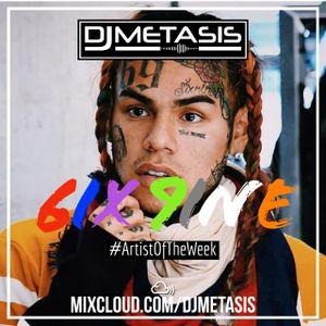 #ArtistOfTheWeek - 6ix9ine | Instagram @DJMETASIS
