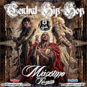 DJ Grafiti e Central Hip Hop - Máximo Respeito