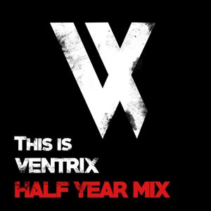 This is Ventrix Half Year Mix