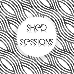 Shed Sessions - #005 *FREE DOWNLOAD*