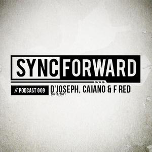 Sync Forward Podcast 009 - D'Joseph (Part I)