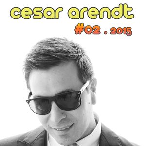 Cesar Arendt in the mix #02 - 2015